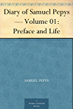 Diary of Samuel Pepys — Volume 01: Preface and Life (English Edition)