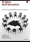 Il libro dell'incontro. Vittime e responsabili della lotta armata a confronto (La cultura)