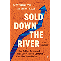 Sold Down the River: How Robber Barons and Wall Street Traders Cornered Australia's Water Market