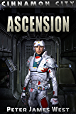 Ascension: Science fiction and fantasy series (Tales of Cinnamon City Book 3)