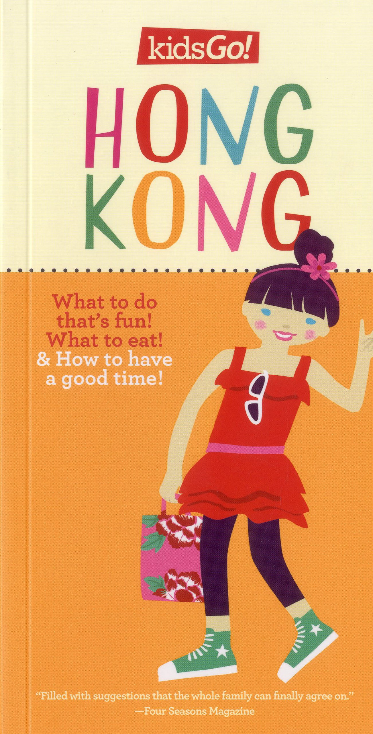 KidsGo! Hong Kong: Tell Your Parents Where to Go (KidsGo! Guides) pdf epub