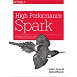 High Performance Spark: Best Practices for Scaling and Optimizing Apache Spark