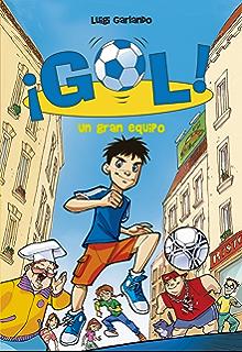 Un gran equipo (Serie ¡Gol! 1) (Spanish Edition)