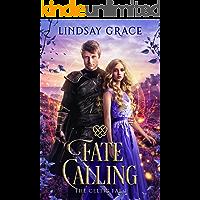 Fate Calling: A Fae Romance (The Celtic Fae Book 1)
