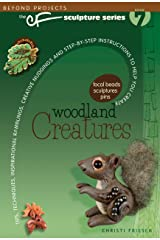 Woodland Creatures (Beyond Projects: The CF Sculpture Series, Book 7) Paperback
