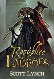 República de ladrões (Nobres Vigaristas Livro 3)