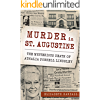 Murder in St. Augustine: The Mysterious Death of Athalia Ponsell Lindsley (True Crime) book cover