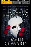 The Young Phantom (English Edition)