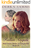 MAIL ORDER BRIDE:  Fallen Angels - Sweet Clean Historical Western Romance (Sawyerville Mail Order Brides - Book 21)