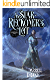 A Star-Reckoner's Lot (A Star-Reckoner's Legacy Book 1)