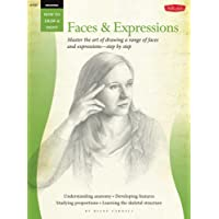 Drawing: Faces & Expressions (How to Draw and Paint): Master the Art of Drawing a Range of Faces and Expressions - Step by Step