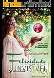 Felicidade Invisível: Conto (Os guardiões de Crainn Chiara Livro 1)