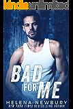Bad For Me (English Edition)
