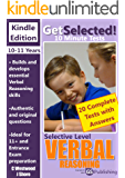11+ Get Selected 10 Minute Verbal: Selective Level (11+ Get Selected 10 Minute Tests Book 4)