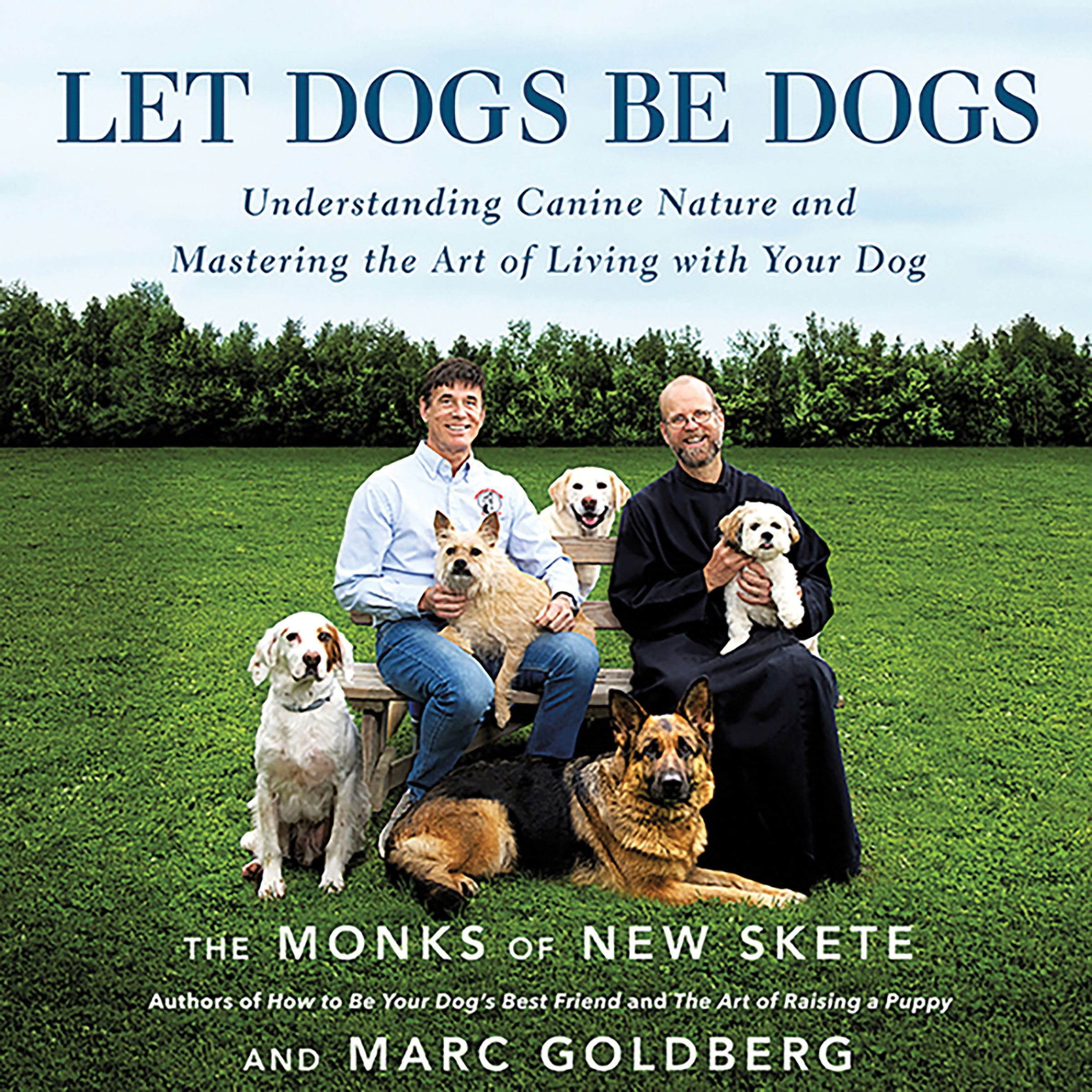 Let Dogs Be Dogs: Understanding Canine Nature and Mastering the Art of Living with Your Dog by Hachette Audio (Image #1)