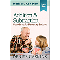 Addition & Subtraction: Math Games for Elementary Students (Math You Can Play)