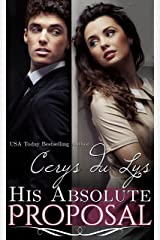 His Absolute Proposal: An Illicit Billionaire Love Story (Elise, 3)