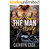 THE MAN WITH ALL THE HONEY: Sweet & Dirty BBW MC Romance Book 3 (Sweet & Dirty BBW MC Romance Series)