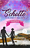 Ein Schotte für die Zukunft (Liebesroman) (Eine Hochzeit in den Highlands-Reihe 4)