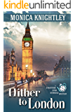 Hither to London: A Stratford Upon Avondale Mystery (The Stratford Upon Avondale Mysteries Book 5)