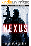 Nexus: A Max Ahlgren Novel (Crucible Book 4)