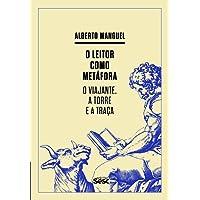 O Leitor Como Metáfora. O Viajante, a Torre e a Traça