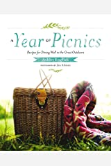 A Year of Picnics: Recipes for Dining Well in the Great Outdoors Hardcover
