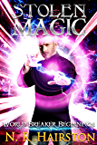 Stolen Magic (World Breaker Beginnings Book 2)