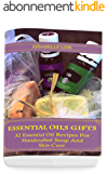 Essential Oils Gifts: 32 Essential Oil Recipes For Handcrafted Soap And Skin Care: (Young Living Essential Oils Guide, Essential Oils Book, Essential Oils For Weight Loss) (English Edition)