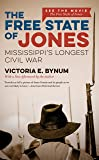 The Free State of Jones, Movie Edition: Mississippi's Longest Civil War (The Fred W. Morrison Series in Southern Studies)