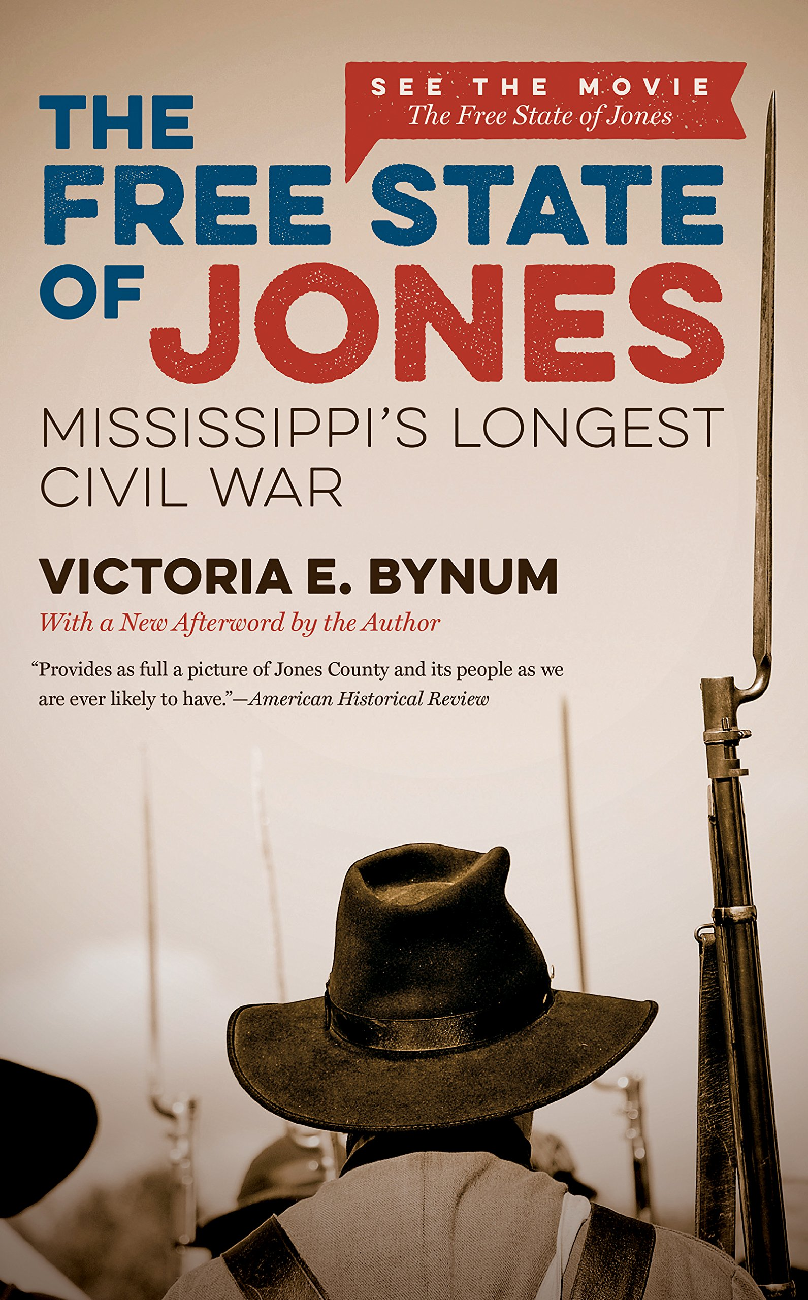 The Free State Of Jones Movie Edition Mississippis Longest Civil War Fred W Morrison Series In Southern Studies Victoria E Bynum 9781469627052