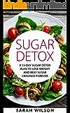 Sugar Detox:  A 15-day Sugar Detox Plan To Lose Weight And Beat Sugar Cravings Forever