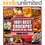 1001 Best Crock Pot Recipes of All Time: Crockpot, Fast and Slow, Slow Cooking, Meal, Chicken, Crock Pot, Instant Pot, Electric Pressure Cooker, Vegan, ... Breakfast, Lunch, Dinner, Healthy Recipes