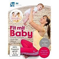 Fit mit Baby - Schnell schlank nach der Geburt (Rückbildungsgymnastik mit Baby) ++ Jetzt mit App ++ Trainiere wo du willst ++