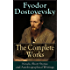 The Complete Works of Fyodor Dostoyevsky: Novels, Short Stories and Autobiographical Writings: The Entire Opus of the Great Russian Novelist, Journalist ... from Underground, The Brothers Karamazov…