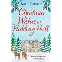 Christmas Wishes at Pudding Hall: A gorgeous Christmas romance to sweep you off of your feet!