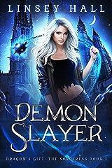 Demon Slayer (Dragon's Gift: The Sorceress Book 1) Kindle Edition
