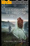 Il diavolo e la rosa (Italian Edition)
