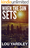 When The Sun Sets: A Short Story