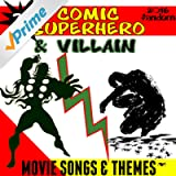 70 Comic Superhero & Villain Movie Songs & Themes (2016 Fandom)