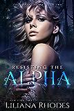 Resisting The Alpha (The Crane Curse Book 2)