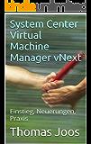 System Center Virtual Machine Manager vNext: Einstieg, Neuerungen, Praxis