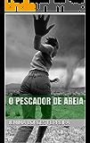 O PESCADOR DE AREIA