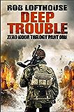 Zero Hour Trilogy: Deep Trouble: (1)
