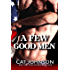 A Few Good Men: A Standalone Military Romance Novel (Red Hot & Blue Book 3)