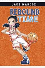 Rebound Time (Jake Maddox Girl Sports Stories) Kindle Edition