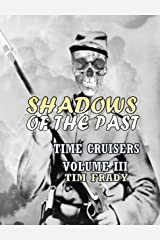 Shadows of the Past (Time Cruisers Book 3) Kindle Edition