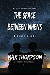 The Space Between Whens (Wick After Dark Book 1) Kindle Edition