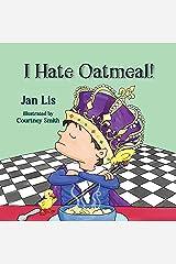 I Hate Oatmeal Kindle Edition