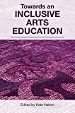 Towards an Inclusive Arts Education